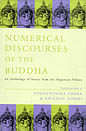 Numerical Discourses of the Buddha, An Anthology of Suttas from the Anguttara Nikaya <br> By: Thera