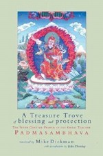 Treasure Trove of Blessing and Protection : The 7 Chapter Prayer of the Great Teacher Padmasambhava