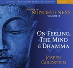 Abiding in Mindfulness Vol. 2: On Feeling, the Mind & Dhamma (Audio CD) By: Goldstein, Joseph