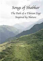 Songs of Shabkar: The Path of a Tibetan yogi Inspired by Nature