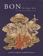 Bon: The Magic Word: The Indigenous Religion of Tibet (Paperback) By: Samten G. Karmay and Jeff Watt