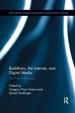 Buddhism, the Internet, and Digital Media  By:   Gregory Price Grieve, Daniel Veidlinger