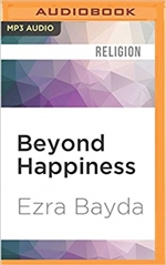 Beyond Happiness: The Zen Way to True Contentment (MP3 CD)  By: Ezra Bayda