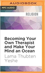 Becoming Your Own Therapist and Make Your Mind an Ocean  (MP3 CD)  By: Lama Thubten Yeshe