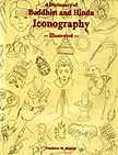 Dictionary of Buddhist and Hindu Iconography <br> By: Bunce, F.
