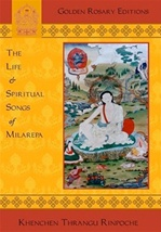 Life and Spiritual Songs of Milarepa   By: Thrangu Rinpoche