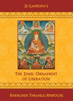 Je Gampopa's The Jewel Ornament of Liberation   By: Thrangu Rinpoche