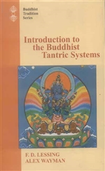 Introduction to the Buddhist Tantric Systems   By: Lessing & Wayman