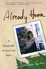 Already Home: A topography of spirit and place  By: Barbara Gates