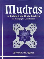Mudras In Buddhist and Hindu Practices By: Frederick  W. Bunce