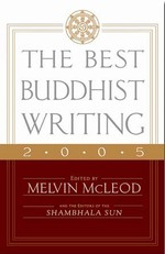 Best Buddhist Writing 2005   By: Melvin McLeod, ed.