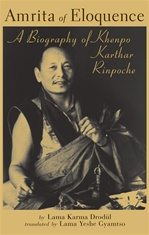 Amrita of Eloquence: A Biography of Khenpo Karthar Rinpoche  By: Lama Karma Drodul, translated by Yeshe Gyamtso