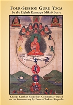 Four-Session Guru Yoga by Mikyo Dorje (Paperback + CD)  Khenpo Karthar Rinpoche's Commentary Based on the Commentary by Karma Chakme Rinpoche