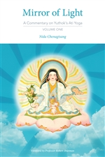 Mirror of Light: A Commentary on Yuthok's Ati Yoga  By: Nida Chenagtsang