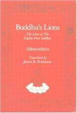 Buddha's Lions, The Lives of The Eighty - Four Siddhas  By: Abhayadatta