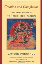 Creation and Completion  By Jamgon Kongtrul & Thrangu Rinpoche
