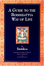 Guide to the Bodhisattva Way of Life  By: Shantideva, Wallace V & T, tr.