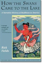 How the Swans Came to the Lake: A Narrative History of Buddhism in America   By: Fields, Rick