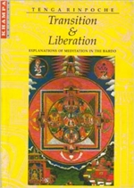 Transition and Liberation  By: Tenga Rinpoche