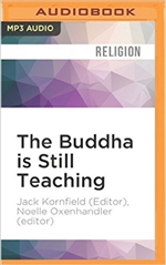 Buddha is Still Teaching, The: Contemporary Buddhist Wisdom (MP3 CD) By:  Jack Kornfield (Editor),  Noelle Oxenhandler (editor)