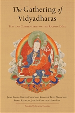 Gathering of Vidyadharas: Text and Commentaries on the Rigdzin Dupa By: Jigme Lingpa, Patrul Rinpoche, Khenpo Chemchok