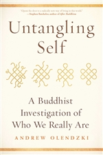 Untangling Self: A Buddhist Investigation of Who We Really Are  By: Andrew Olendzki