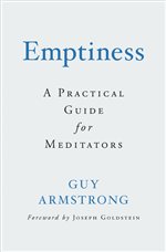 Emptiness: A Practical Guide for Meditators  Guy Armstrong
