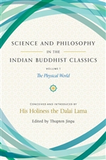 Science and Philosophy in the Indian Buddhist Classics: The Physical World  By: His Holiness the Dalai Lama