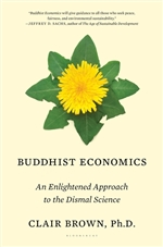 Buddhist Economics: An Enlightened Approach to the Dismal Science  By: Clair Brown