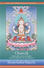 Chenrezik: For the Benefit of all Beings / Chenrezik: Por el Bien de los Seres (English & Spanish)  By: Khenpo Karthar Rinpoche