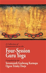 Collection of Commentaries on the Four-Session Guru Yoga Compiled by the Seventeenth Gyalwang Karmapa Ogyen Trinley Dorje