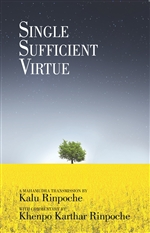 Single Sufficient Virtue  By: Kalu Rinpoche & Khenpo Karthar Rinpoche